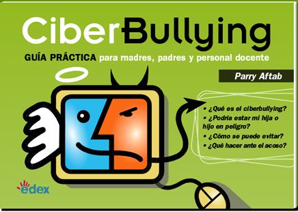 Guía ciberbullying, para madres, padres y docentes